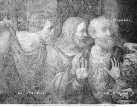 ACA-F-031873-0000 - Last Supper, detail depicting the Apostles Bartholomew, James and Andrew, fresco, Leonardo da Vinci (1452-1519), Refectory of the Church of Santa Maria delle Grazie, Milan - Data dello scatto: 1920-1930 ca. - Archivi Alinari, Firenze