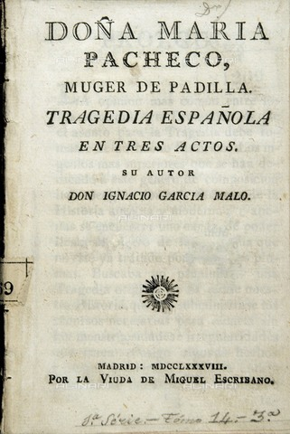 "AIS-F-097901-0000 - Cover of the tragedy ""Doà±a Marà­a Pacheco, muger de Padilla"", by Ignacio Garcà­a Malo (1788). SPAIN. Madrid. National Library. - Iberfoto/Alinari Archives, J. Bedmar"