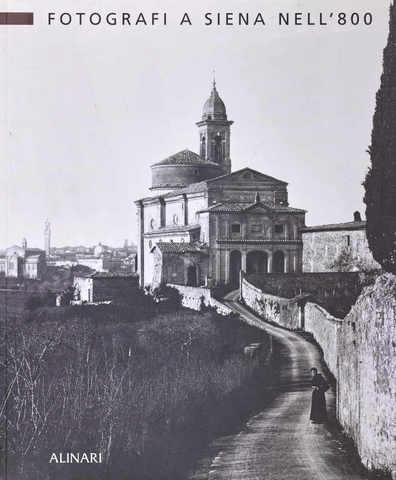 VOL0432 - Fotografi a Siena nell'Ottocento