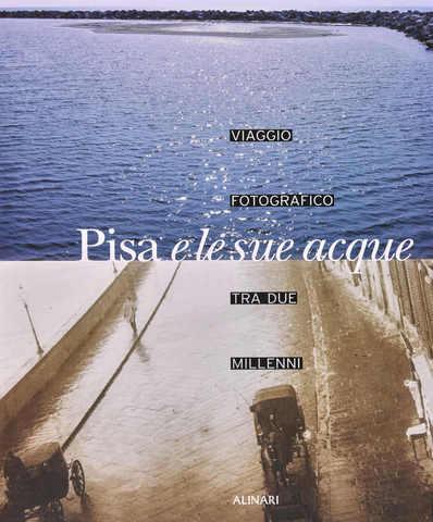 VOL0500 - PISA E LE SUE ACQUE