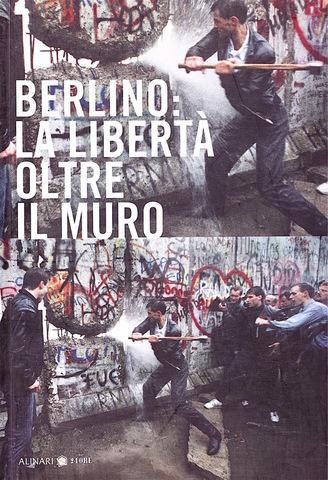 VOL0658 - BERLINO: LA LIBERTÀ OLTRE IL MURO